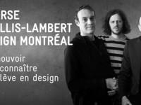 Dépôt des candidatures pour la Bourse de 10 000$ Phyllis-Lambert pour la relève montréalaise du design